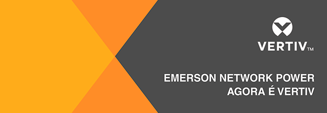 Emerson Network Power agora é Vertiv